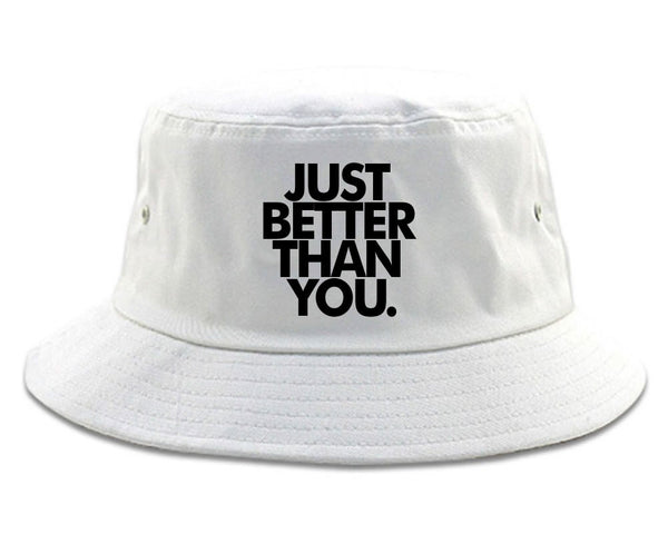 Just Better Than You Bucket Hat