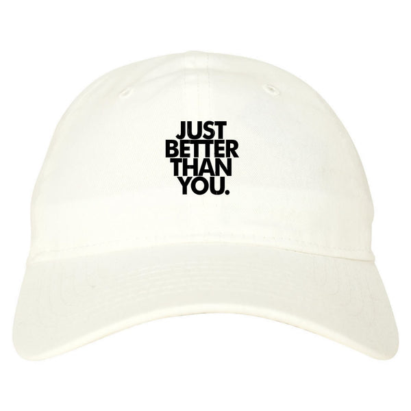 Just Better Than You Dad Hat