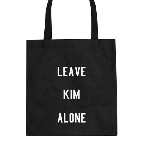 Leave Kim Alone Tote Bag