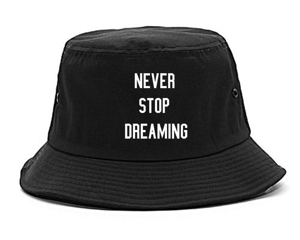 Never Stop Dreaming Bucket Hat