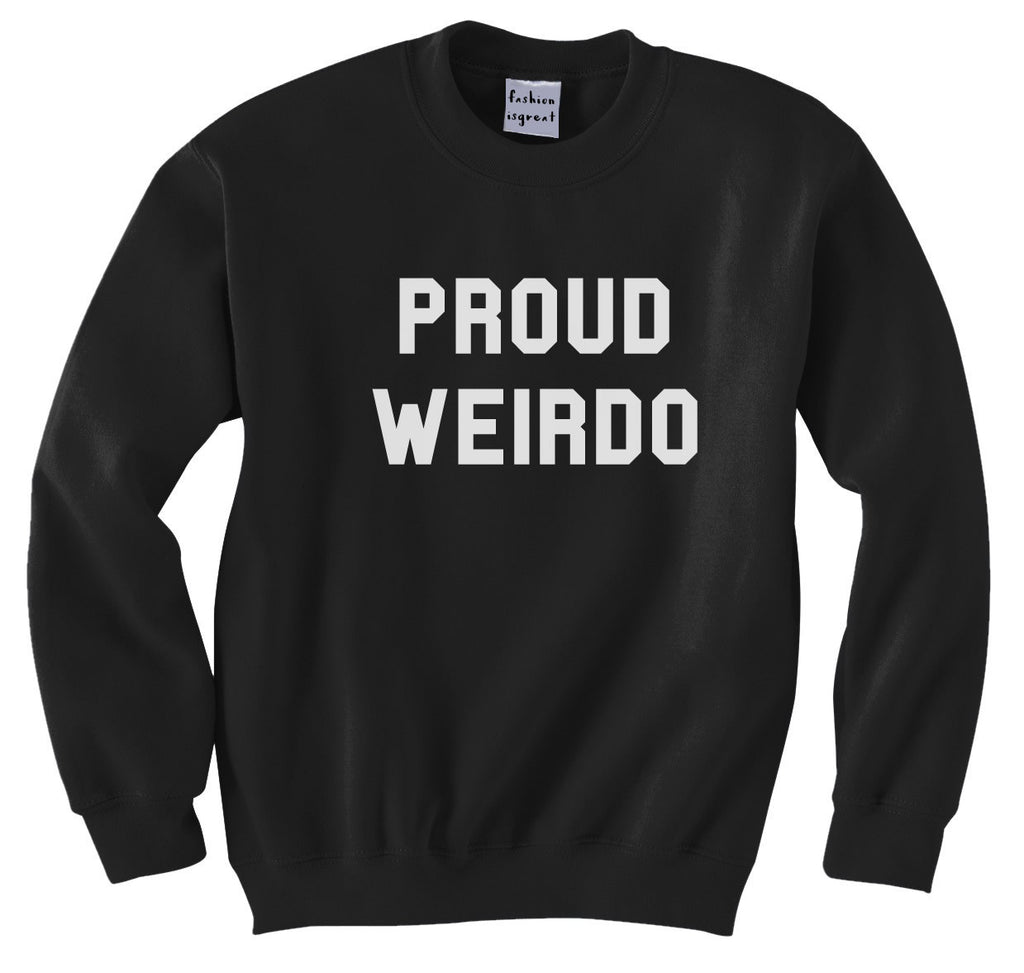 Proud Weirdo Sweatshirt