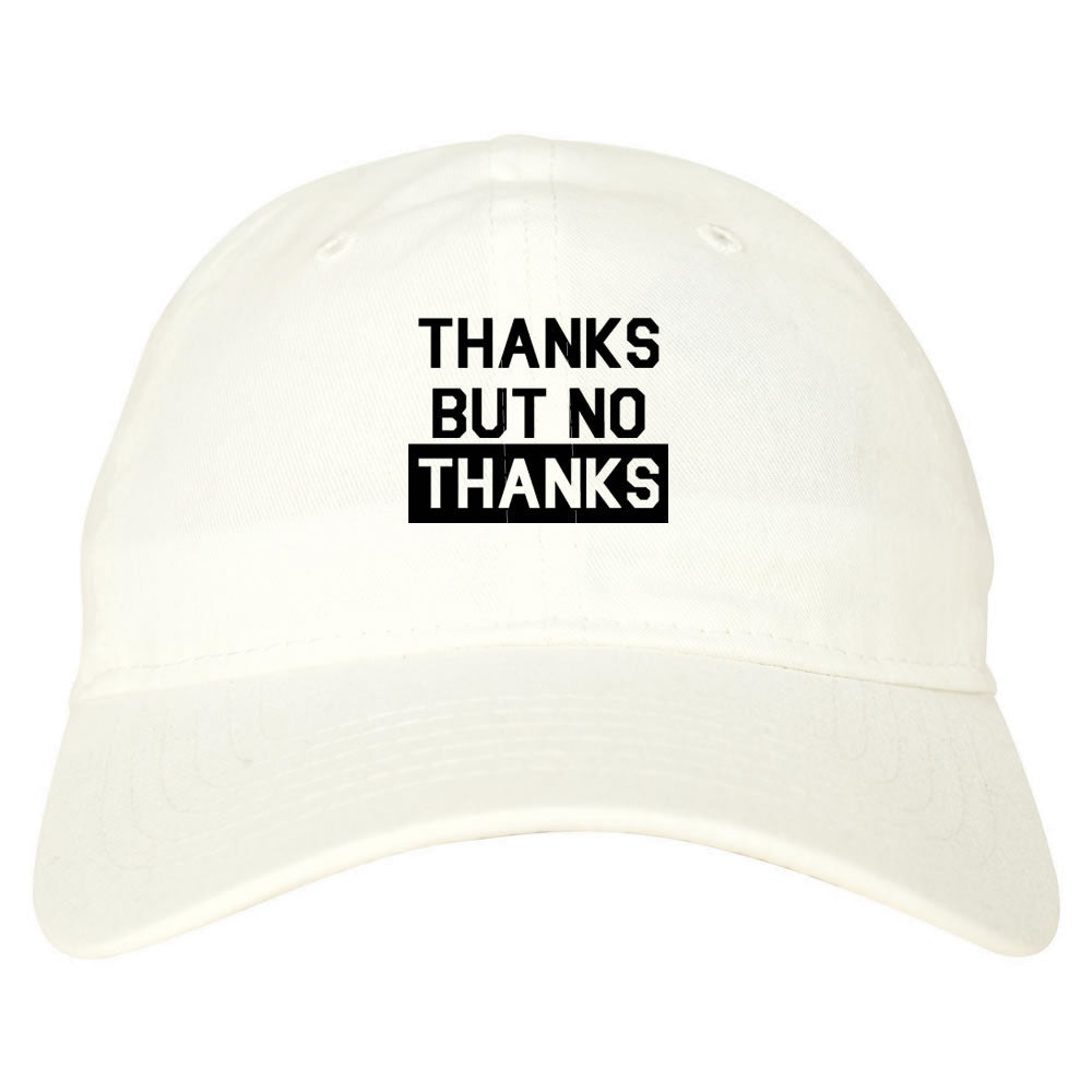Thanks But No Thanks Dad Hat