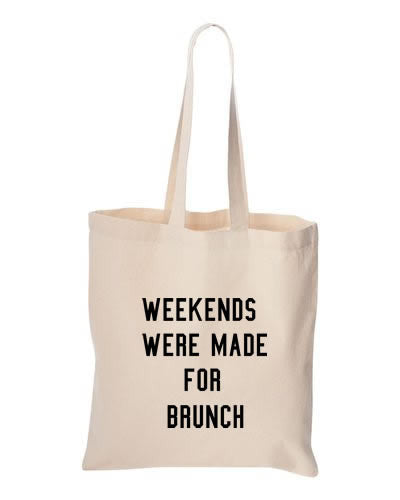 Weekends Were Made For Brunch Tote Bag