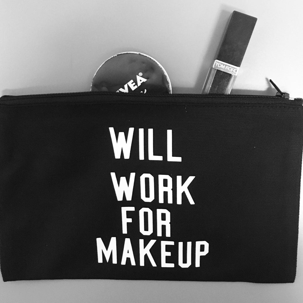 Will Work For Makeup Makeup Bag