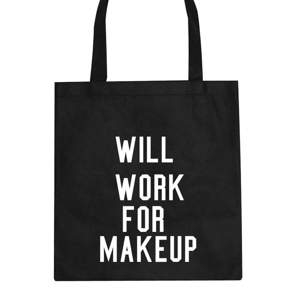 Will Work For MakeUp Tote Bag