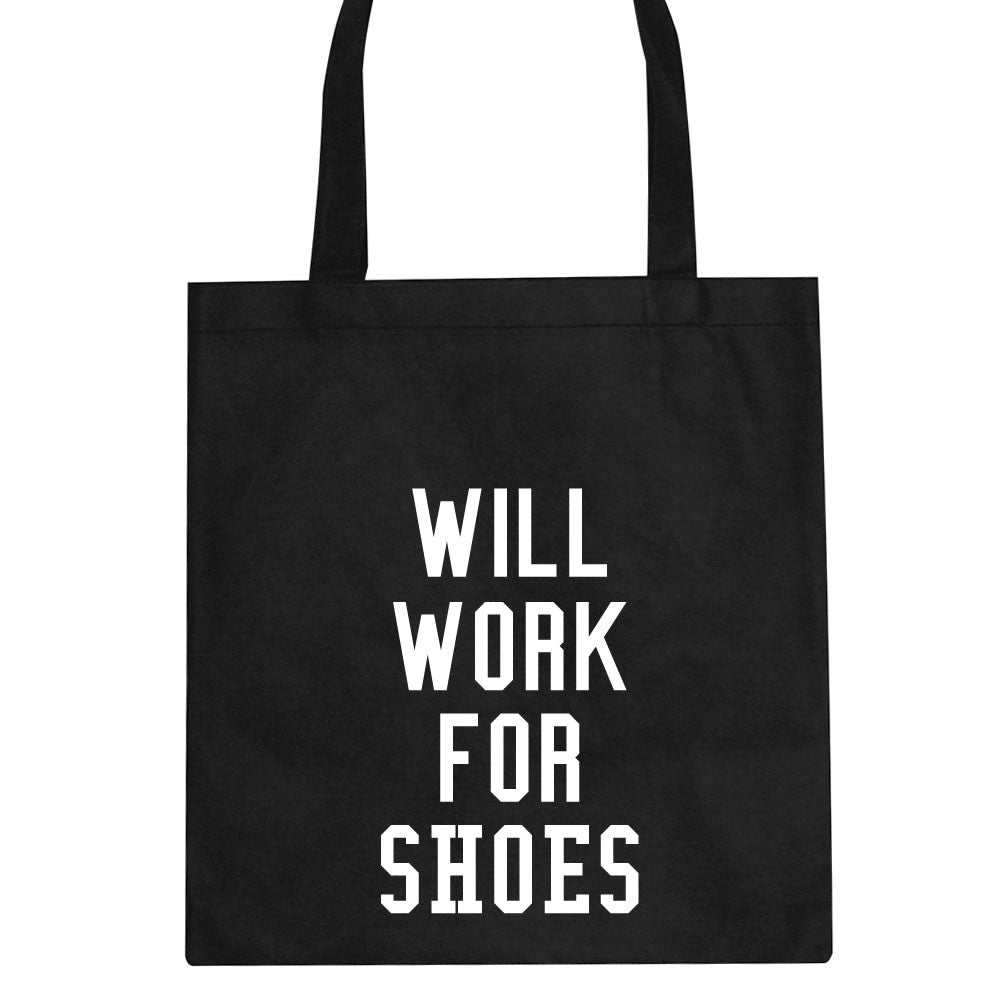 Will Work For Shoes Tote Bag