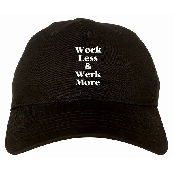 Work Less Werk More Dad Hat