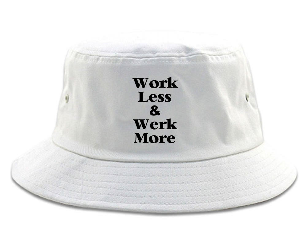 Work Less Werk More Bucket Hat