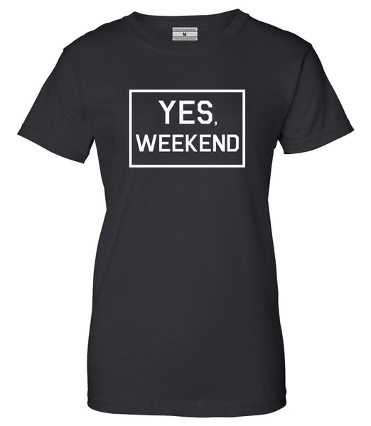 Yes Weekend T-shirt