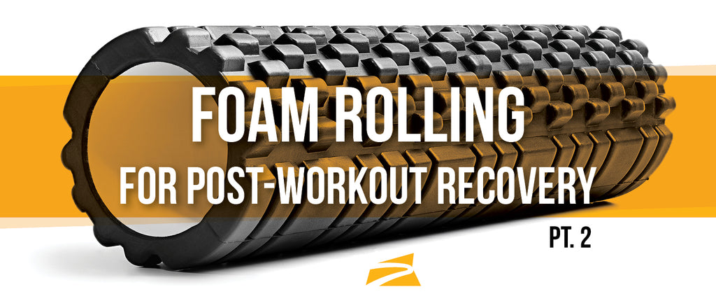 How To Foam Roll for Post-Workout Recovery