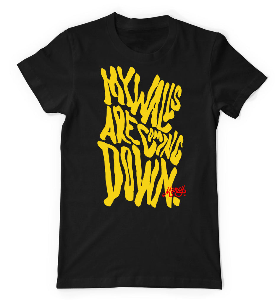 My Walls are coming down tee on blue & black