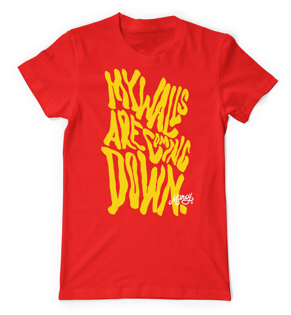 My Walls are coming down tee on red