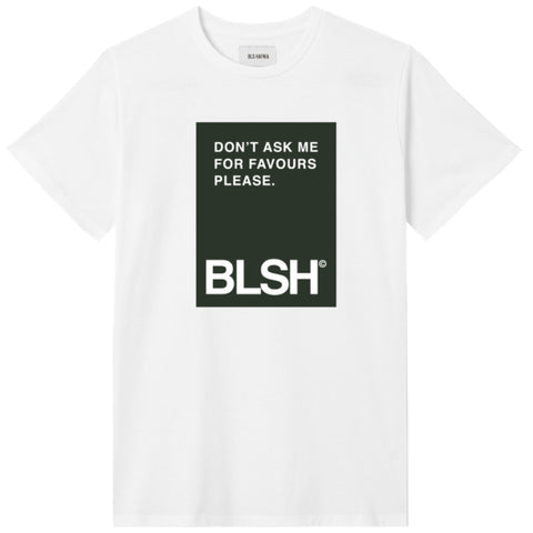 Dont Ask For Favours T-shirt BLS HAFNIA