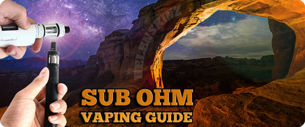 Sub Ohm Vaping Guide - Helenskinz NZ