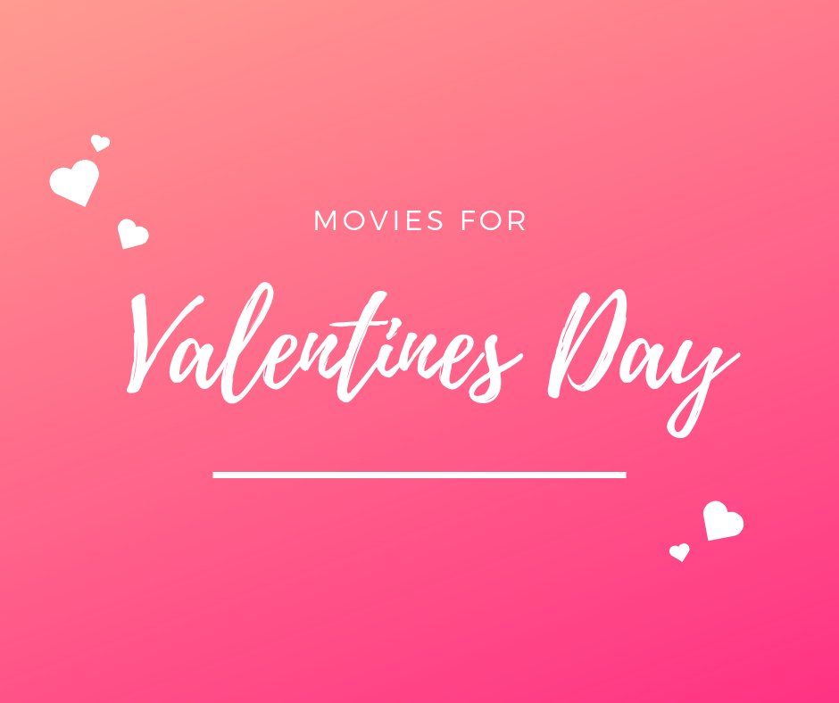 Make It A Movie Night – What to Watch on Valentine's Day