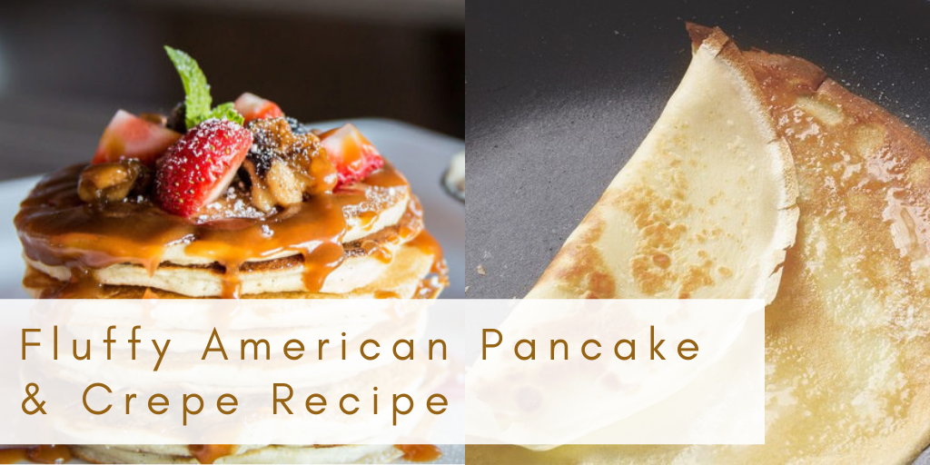 American Fluffy Pancake Recipe & Crepe Recipe- The Screen Protector