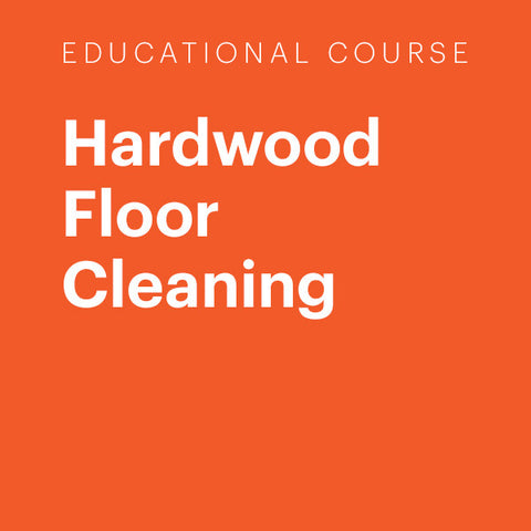 Education Course: Hardwood Floor Cleaning