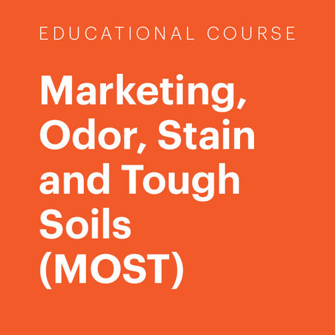 Education Course: Marketing, Odor, Stain and Tough Soils (MOST)