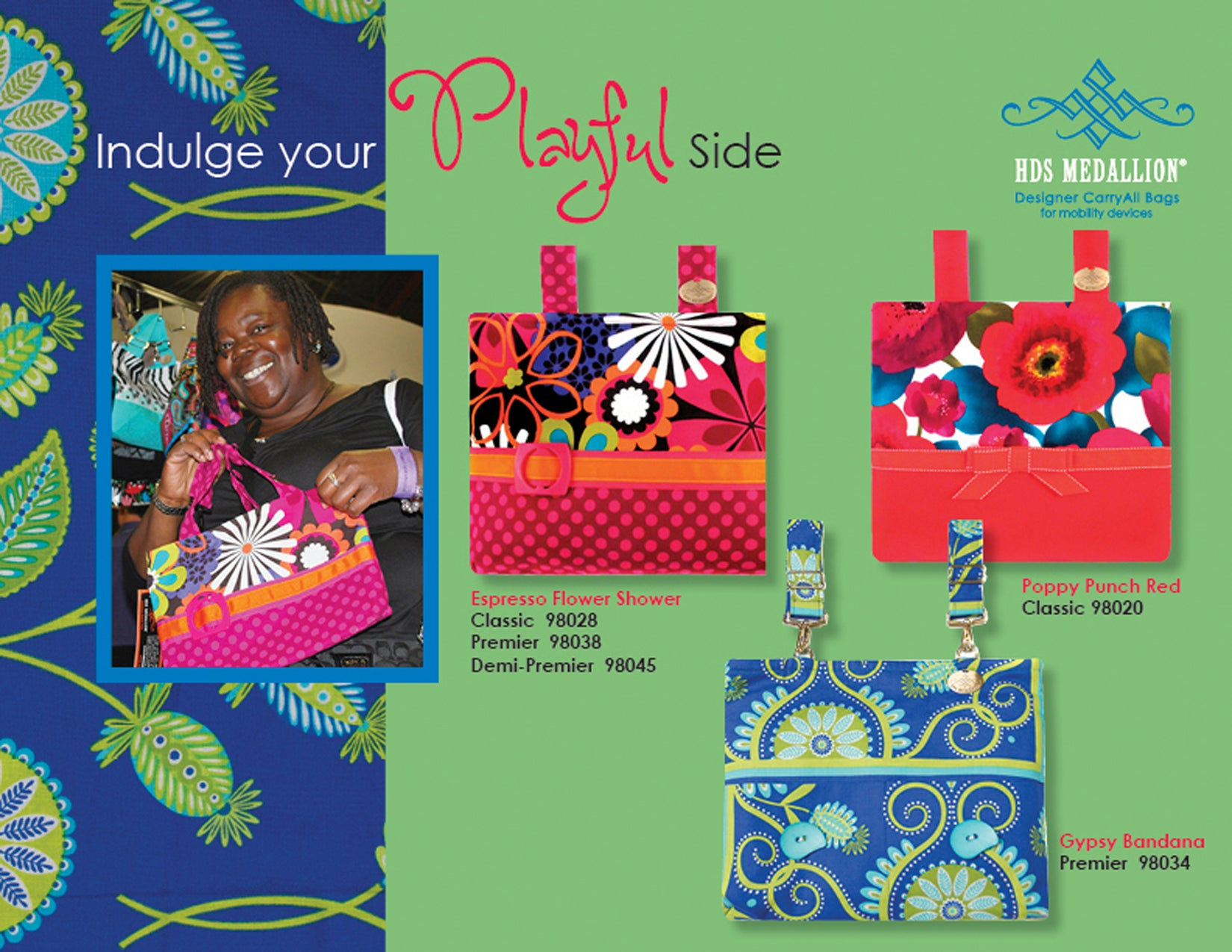Our bags are bright, playful and fun on a walker, wheelchair, power chair or scooter.