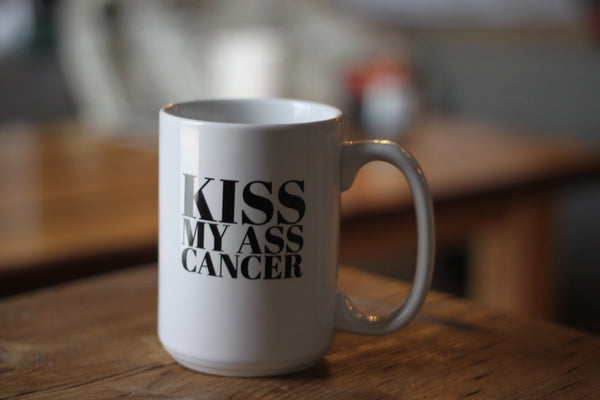 Kiss My Ass Cancer