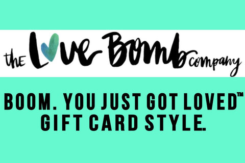 Love Bomb Gift Card - THE LOVE BOMB COMPANY