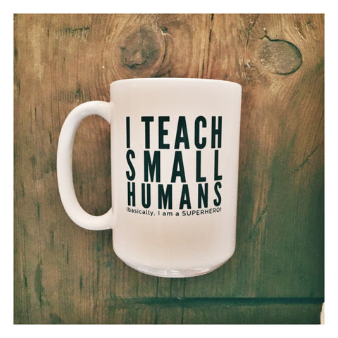 I Teach Small Humans