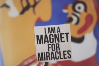 I AM A MAGNET FOR MIRACLES - THE LOVE BOMB COMPANY