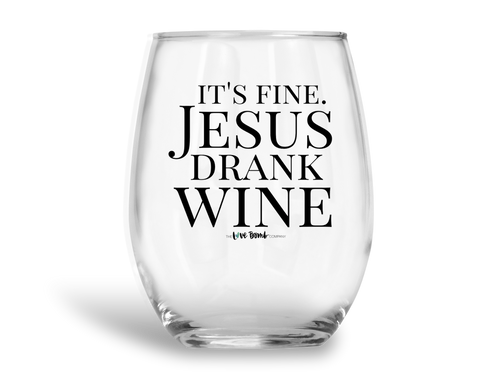 IT'S FINE. JESUS DRANK WINE. - THE LOVE BOMB COMPANY