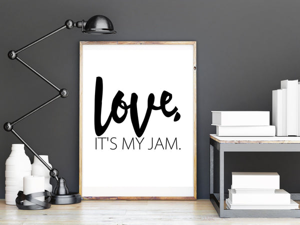 LOVE, it's my jam