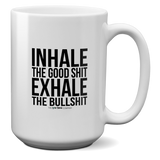 Inhale the good shit, Exhale the bullshit - THE LOVE BOMB COMPANY