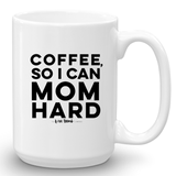 MOM MUG. For those who Mom hard. - THE LOVE BOMB COMPANY
