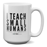 I Teach Small Humans - THE LOVE BOMB COMPANY