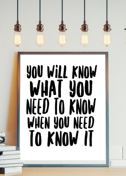You Will Know What You Need To Know When You Need To Know It - THE LOVE BOMB COMPANY