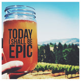 Today I shall be Epic - THE LOVE BOMB COMPANY