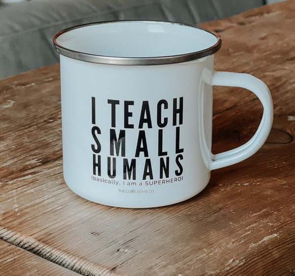I TEACH SMALL HUMANS- camper style