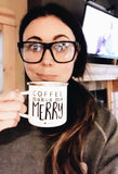Coffee Makes Me Merry- Camper Style PRE-ORDER