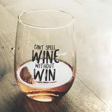 Can't spell WINE without WIN - THE LOVE BOMB COMPANY