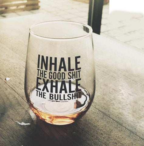 Inhale the good shit (wine)