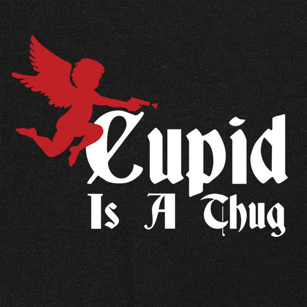 Cupid is a Thug T-shirt