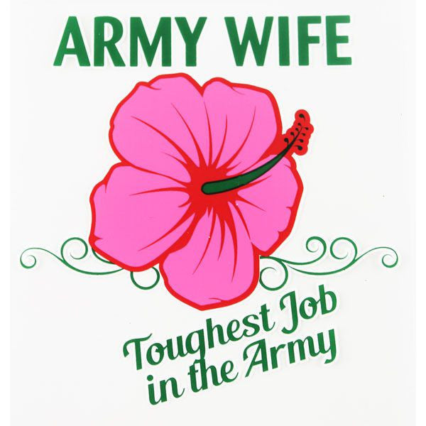 Army Wife Toughest Job In The Army Clear Decal