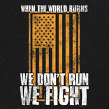 When the World Burns We Fight T-shirt