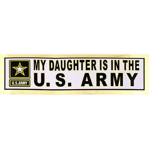 My daughter is in the u s army metallic bumper sticker