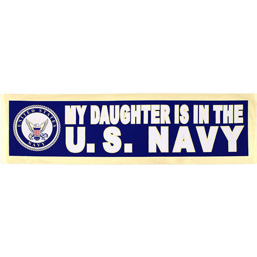 My Daughter Is In The U.S. Navy Metallic Bumper Sticker