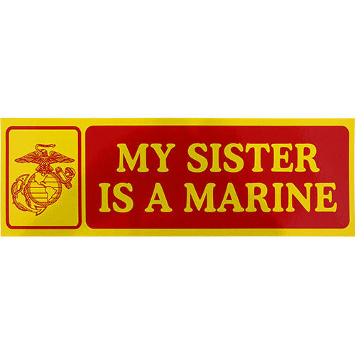 My Sister Is A Marine Bumper Sticker