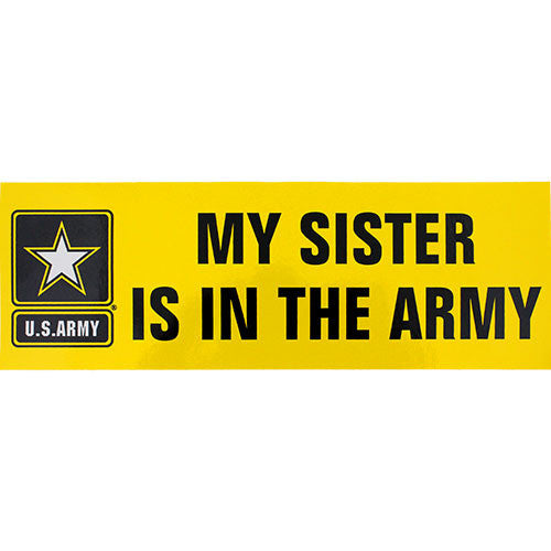 My Sister Is In The Army Bumper Sticker