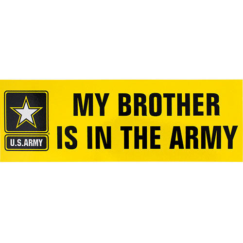 My Brother Is In The Army Bumper Sticker