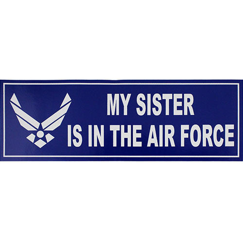 My Sister Is In The Air Force Bumper Sticker