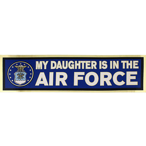 My Daughter Is In The Air Force Metallic Bumper Sticker