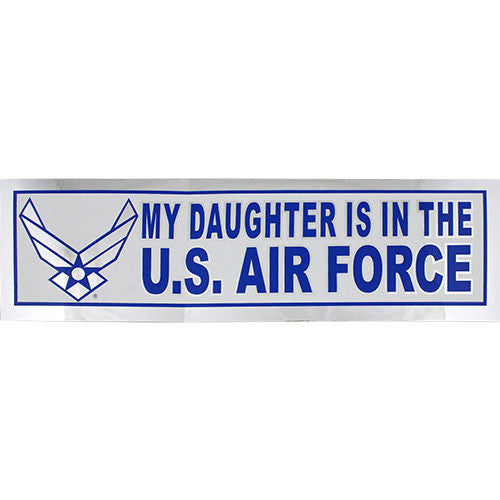 My Daughter Is In The Air Force Silver Metallic Bumper Sticker