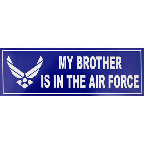 My Brother Is In The Air Force Bumper Sticker